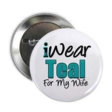 "I Wear Teal Wife v1 2.25"" Button"