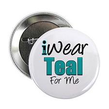 """I Wear Teal For Me v1 2.25"""" Button (10 pack)"""