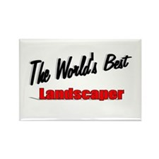 """The World's Best Landscaper"" Rectangle Magnet"