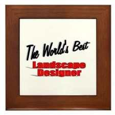 """ The World's Best Landscape Designer"" Framed Tile"
