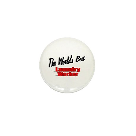 """The World's Best Laundry Worker"" Mini Button (10"