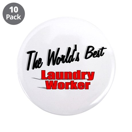 """The World's Best Laundry Worker"" 3.5"" Button (10"