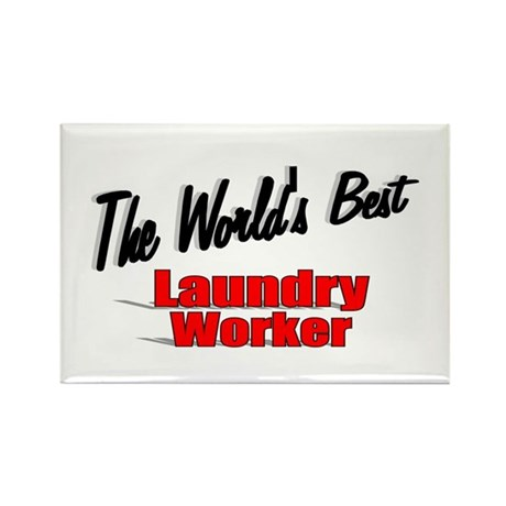 """The World's Best Laundry Worker"" Rectangle Magnet"
