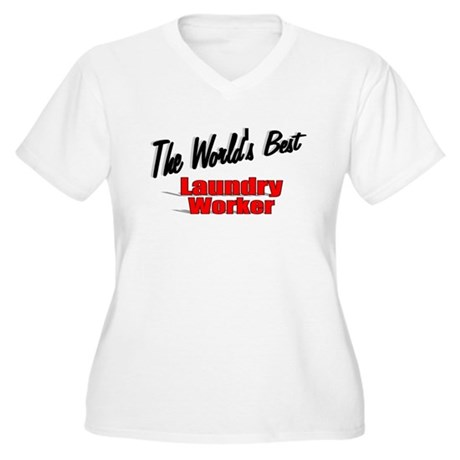 """The World's Best Laundry Worker"" Women's Plus Siz"