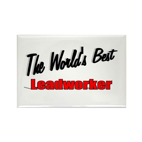 """The World's Best Leadworker"" Rectangle Magnet (10"