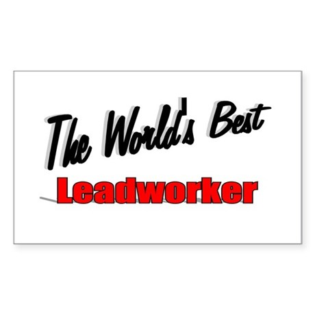 """The World's Best Leadworker"" Rectangle Sticker"