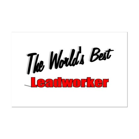 """The World's Best Leadworker"" Mini Poster Print"
