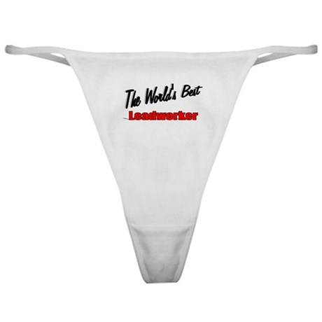 """The World's Best Leadworker"" Classic Thong"