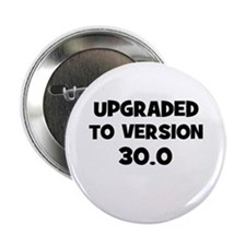 "Upgraded to Version 30.0 2.25"" Button"
