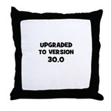 Upgraded to Version 30.0 Throw Pillow