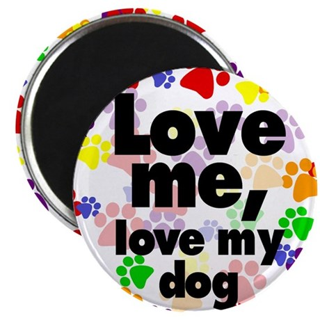 Love me, love my dog Magnet