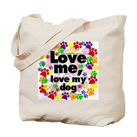 Love me, love my dog Tote Bag