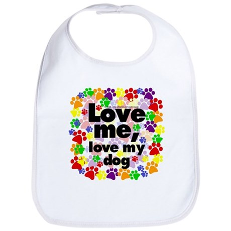 Love me, love my dog Bib