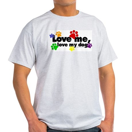 Love me, love my dog Ash Grey T-Shirt