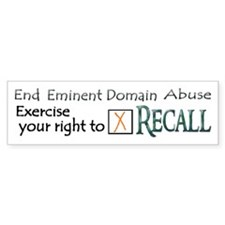 Recall - Eminent Domain Abuse Bumper Bumper Sticker