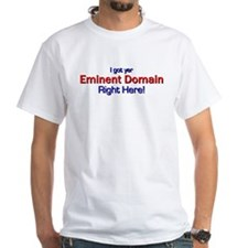 I got yer Eminent Domain Shirt