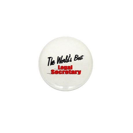 """The World's Best Legal Secretary"" Mini Button"