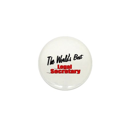 """The World's Best Legal Secretary"" Mini Button (10"