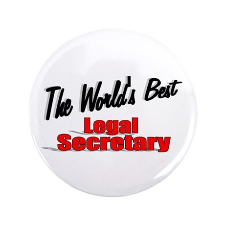 """The World's Best Legal Secretary"" 3.5"" Button"