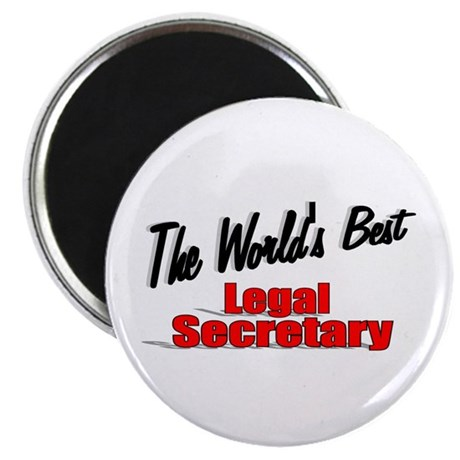 """The World's Best Legal Secretary"" 2.25"" Magnet (1"