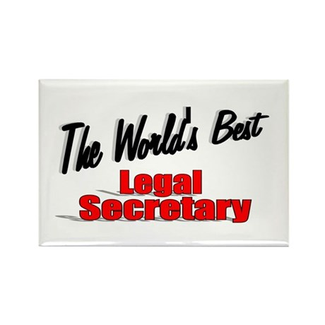 &quot;The World's Best Legal Secretary&quot; Rectangle Magne