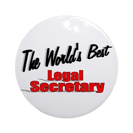 """The World's Best Legal Secretary"" Ornament (Round"