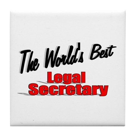 """The World's Best Legal Secretary"" Tile Coaster"