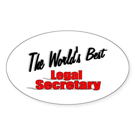 """The World's Best Legal Secretary"" Oval Sticker"