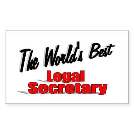 """The World's Best Legal Secretary"" Sticker (Rectan"