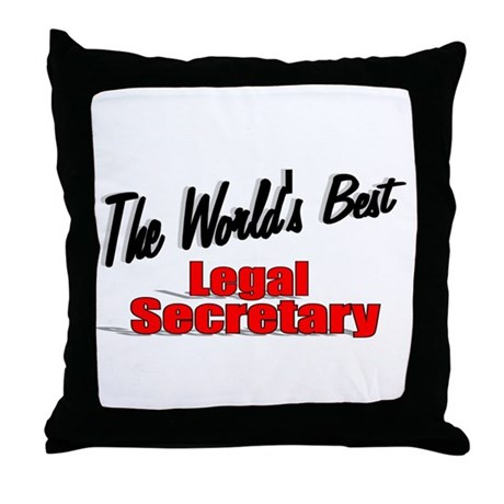 """The World's Best Legal Secretary"" Throw Pillow"