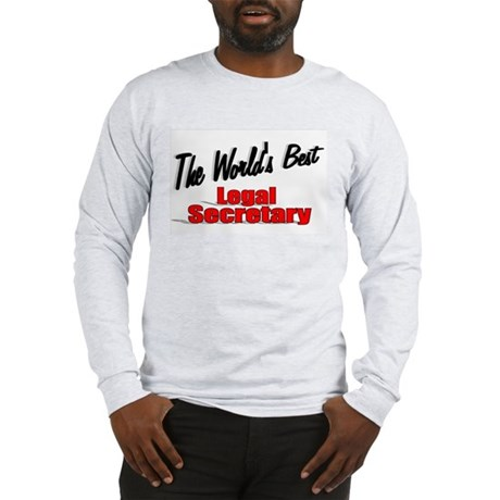 """The World's Best Legal Secretary"" Long Sleeve T-S"