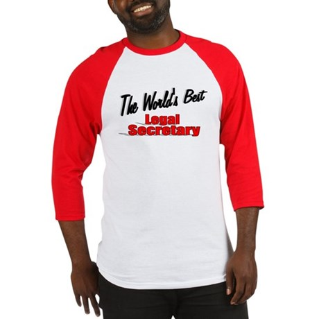 """The World's Best Legal Secretary"" Baseball Jersey"