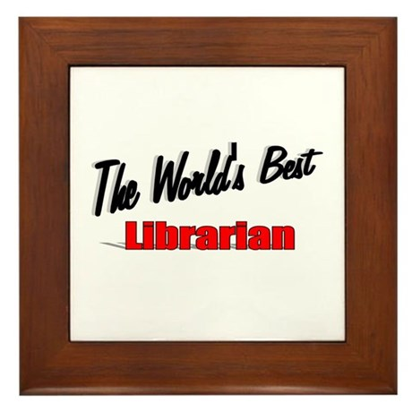 """The World's Best Librarian"" Framed Tile"