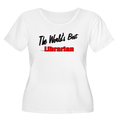 """The World's Best Librarian"" Women's Plus Size Sco"