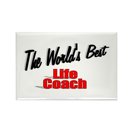 &quot;The World's Best Life Coach&quot; Rectangle Magnet