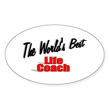 &quot;The World's Best Life Coach&quot; Oval Sticker