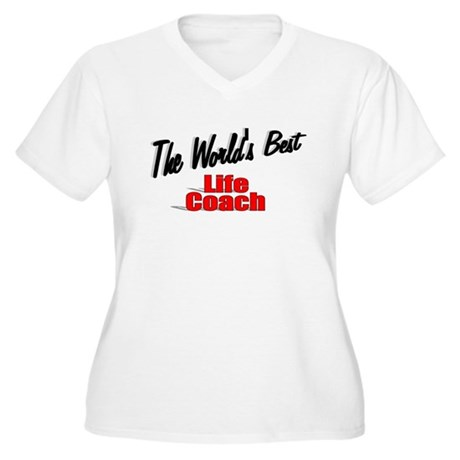 &quot;The World's Best Life Coach&quot; Women's Plus Size V-