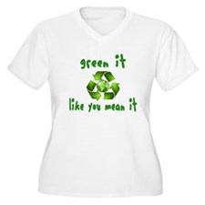 Green it like you mean it T-Shirt