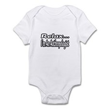 """Relax...I'm An Anthropologist"" Infant Bodysuit"