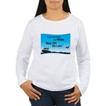 If You Can't Take the Wake Women's Long Sleeve T-S
