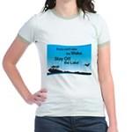 If You Can't Take the Wake Jr. Ringer T-Shirt