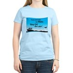 If You Can't Take the Wake Women's Light T-Shirt