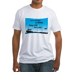 If You Can't Take the Wake Fitted T-Shirt