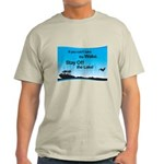 If You Can't Take the Wake Light T-Shirt