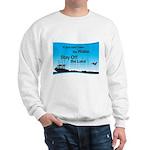 If You Can't Take the Wake Sweatshirt