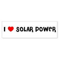 I LOVE SOLAR POWER Bumper Bumper Sticker