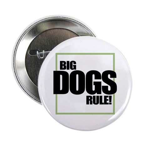 "Big Dogs Rule logo 2.25"" Button (100 pack)"