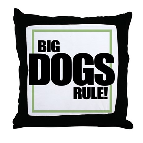Big Dogs Rule logo Throw Pillow