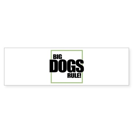 Big Dogs Rule logo Bumper Sticker