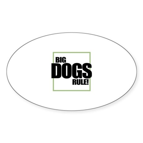 Big Dogs Rule logo Oval Sticker